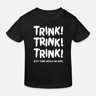 Drink drinking drink drinking beer - Kids' Organic T-Shirt