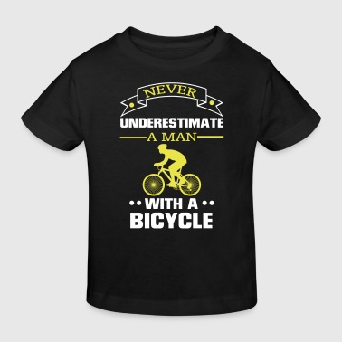 NEVER UNDERESTIMATE A MAN WITH BICYCLE! - Kids' Organic T-shirt