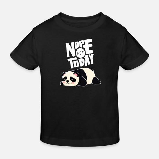 Quotes Baby Clothes - Nope Not Today - Lazy Panda - Kids' Organic T-Shirt black