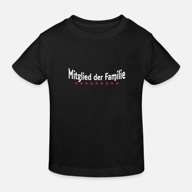 Family Member MEMBER OF THE FAMILY - Kids' Organic T-Shirt