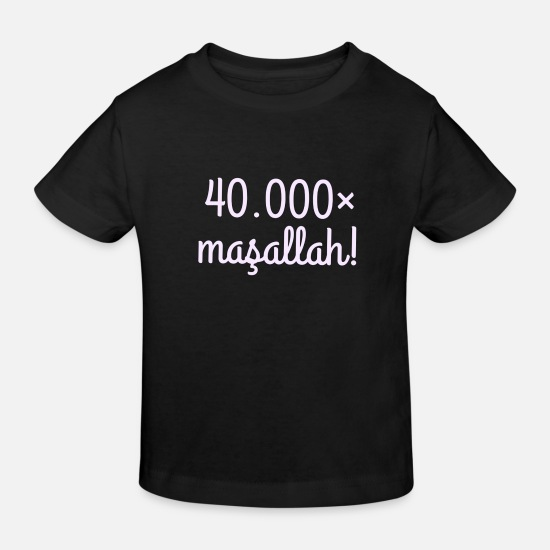 Gift Idea Baby Clothes - 40,000 × maşallah - Kids' Organic T-Shirt black