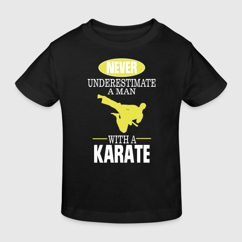 UNDERESTIMATE NEVER A MAN AND HIS KARATE! - Kids' Organic T-shirt