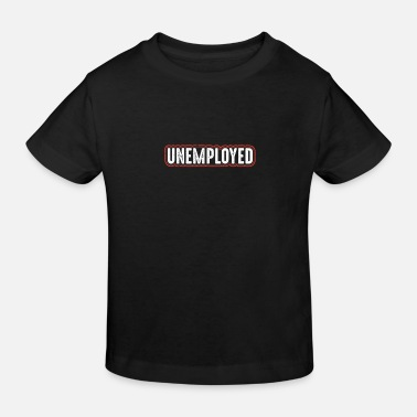 The Office Unemployed Hartz - Kids' Organic T-Shirt