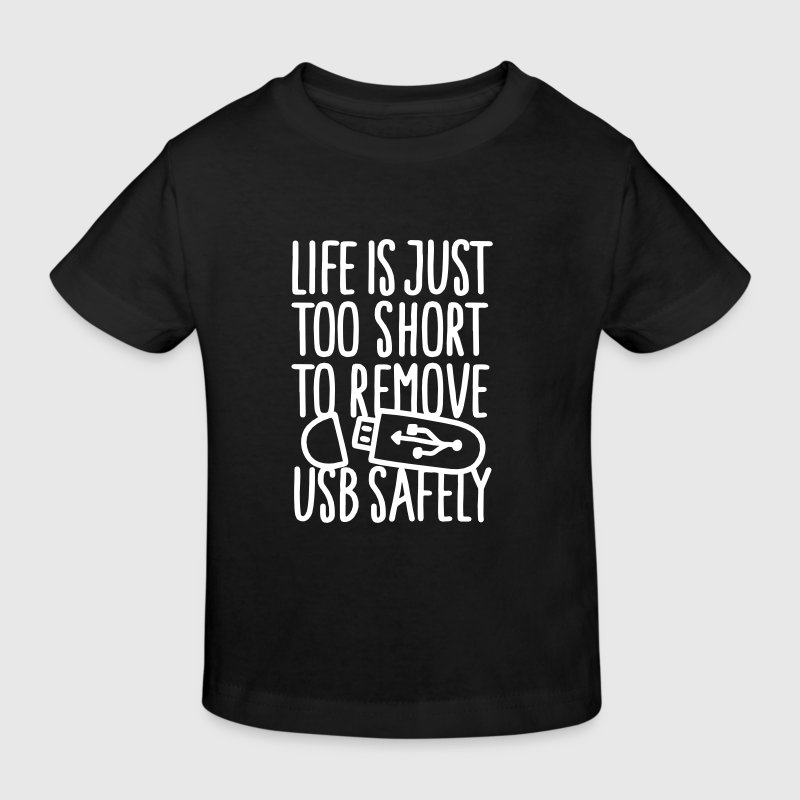 Life is just too short to remove USB safely - Ekologisk T-shirt barn