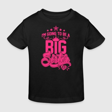 Big sister 2018 - brothers and sisters-pregnancy-baby - Kids' Organic T-shirt