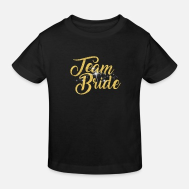 Bride Team Bride Bachelorette Party - Kinder Bio T-Shirt