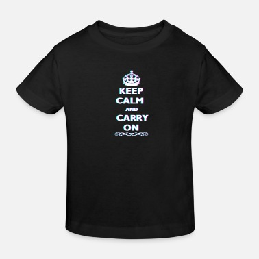 Anaglyph Keep Calm and Carry On 3D Anaglyph Cool Quote - Kids' Organic T-Shirt