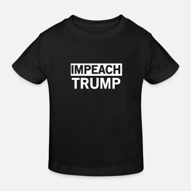Impeach Trump Impeached - Kids' Organic T-Shirt
