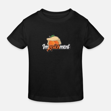 Impeach Trump Impeachment - Kids' Organic T-Shirt