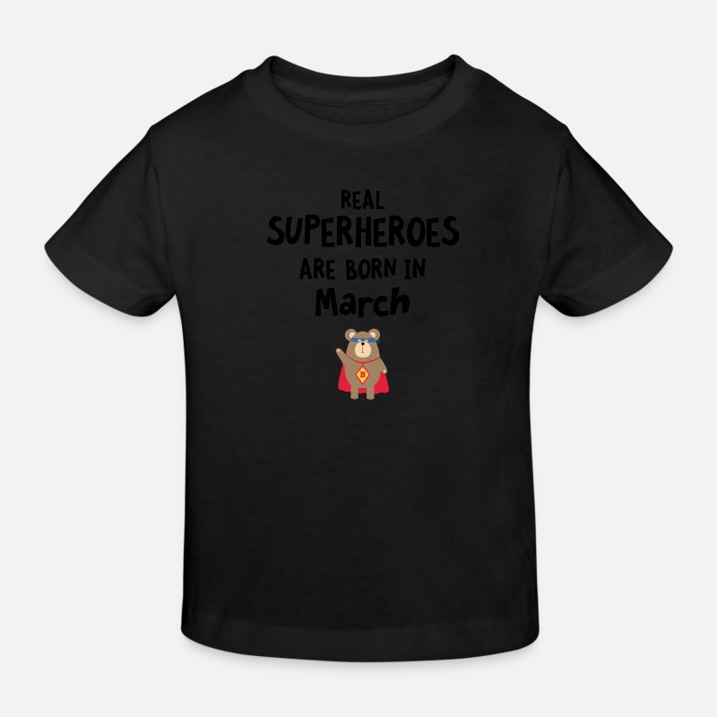 Super Baby Clothes - Superhereos are born in March. Sd62x - Kids' Organic T-Shirt black