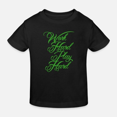 Work Hard Play Work Hard Play Hard - Kids' Organic T-Shirt