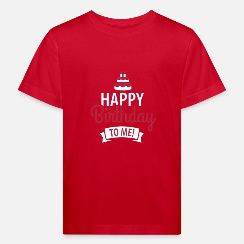 Happy Birthday To Me Kids Organic T Shirt