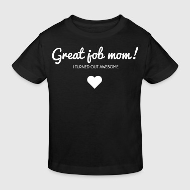 Muttertag: I turned out awesome. Good job mom - Ekologisk T-shirt barn