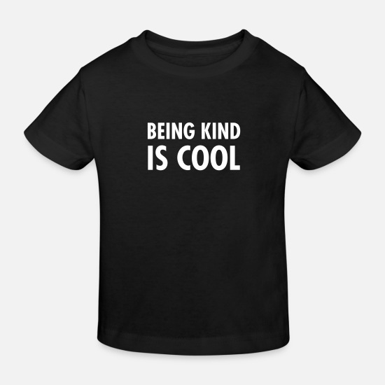 cool Baby Clothes - Being Kind Is Cool - Kids' Organic T-Shirt black