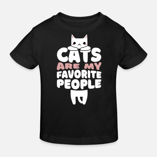 Gift Idea Baby Clothes - Cats are my favorite people - Kids' Organic T-Shirt black