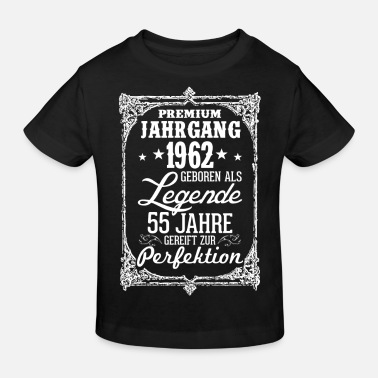 1962 Geboren 55 - 1962 - Legende - Perfektion - 2017 - DE - Kinder Bio-T-Shirt
