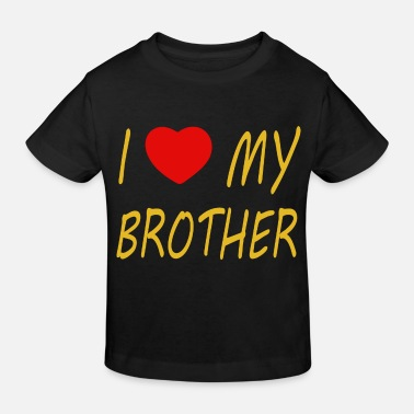 Lettering I love my brother - Kids' Organic T-Shirt