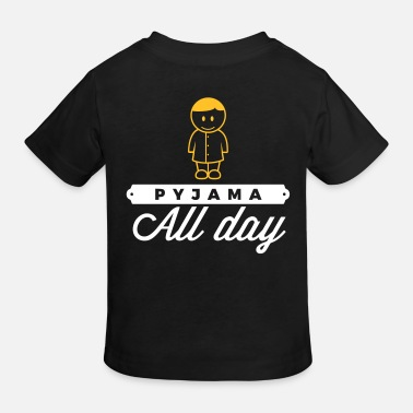Since Underwear Throughout The Day In Your Pajamas! - Kids' Organic T-Shirt