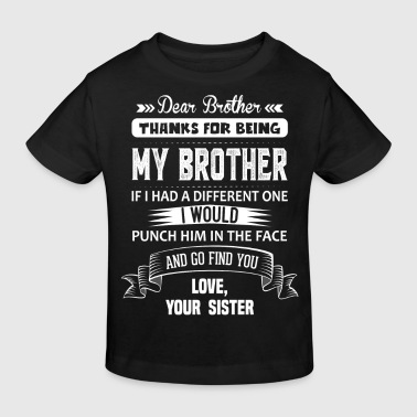Dear Brother, Love, Your Sister - Kids' Organic T-shirt