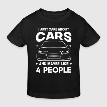 I just care about Cars and maybe like 4 People - Kids' Organic T-shirt