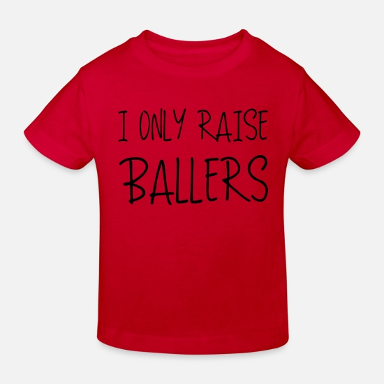 Love Baby Clothes - I only raise ballers - Kids' Organic T-Shirt red