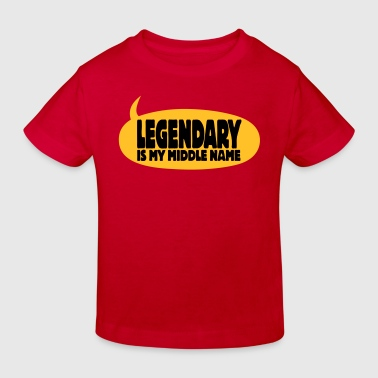 legendary is my middle name I - Kinder Bio-T-Shirt