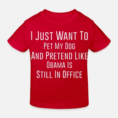 I Just Want To Pet My Dog And Pretend Like - Kids' Organic T-Shirt