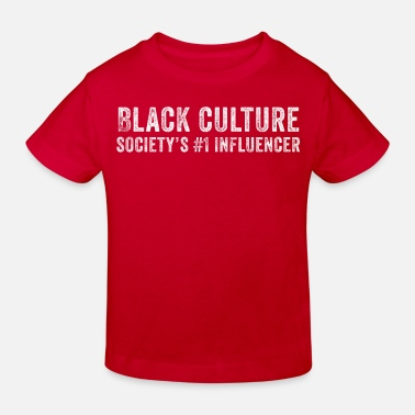 Black Culture Black Culture Society's #1 Influencer - Kids' Organic T-Shirt