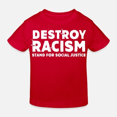 Birthday Destroy Racism Stand For Social Justice - Kids' Organic T-Shirt