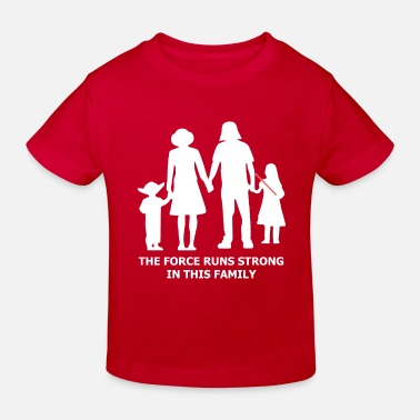 Cult THE FORCE RUNS STRONG IN THIS FAMILY - Kids' Organic T-Shirt