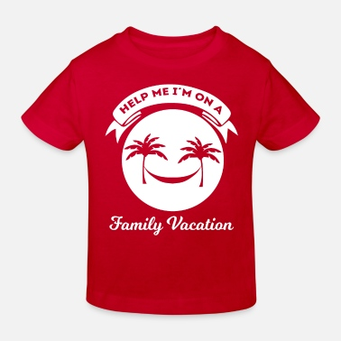 Vacation Family Vacation - Vacation - Vacation - Funny - Kids' Organic T-Shirt