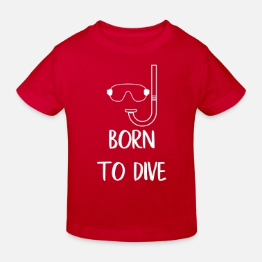 Diving Diving - Diver - Scuba Diving - Born - Kids' Organic T-Shirt