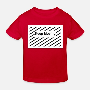 Keep Keep moving - Kinderen bio T-shirt