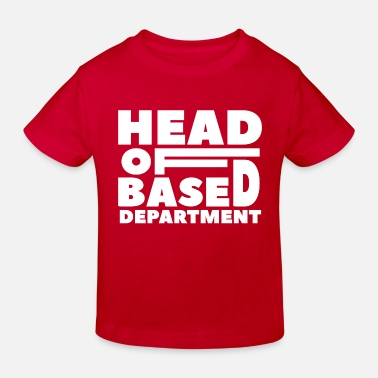 Twitter Head of BASED DEPARTMENT - Typography Design - Kinder Bio T-Shirt