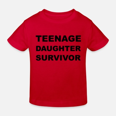 Teenager Teenage Daughter Survivor - T-shirt bio Enfant