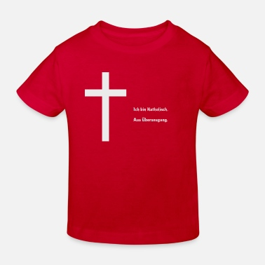 Catholique Je suis catholique. Par conviction. - T-shirt bio Enfant