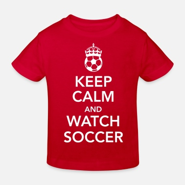 Sieg keep calm and watch soccer - Kids' Organic T-Shirt