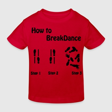 How to Breakdance - Kids' Organic T-Shirt