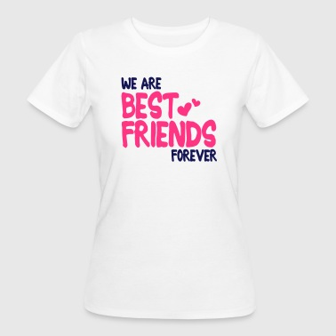 we are best friends forever i 2c - Camiseta ecológica mujer