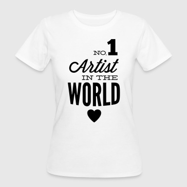 The best artists in the world - Women's Organic T-shirt