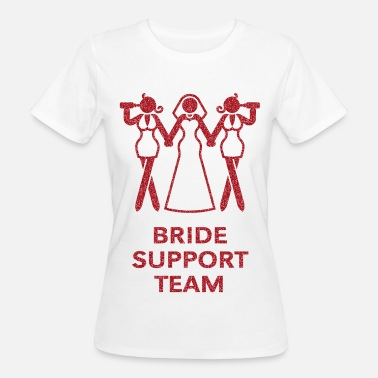 Bride Bride Support Team (Hen Night, Bachelorette Party) - Women's Organic T-Shirt