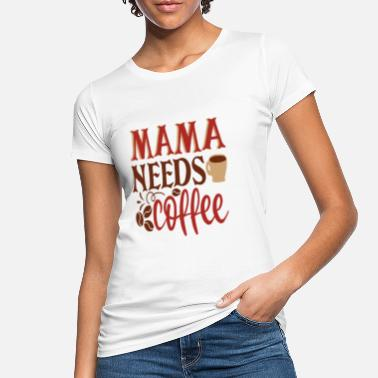 Delicious Mama needs coffee - Women's Organic T-Shirt
