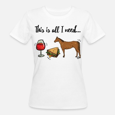 This is all I need! Pferdespruch MP - Women's Organic T-Shirt