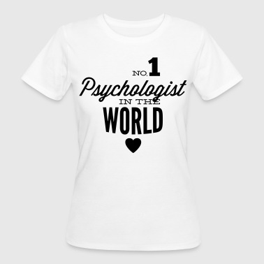 Psychology Best psychologist in the world - Women's Organic T-Shirt
