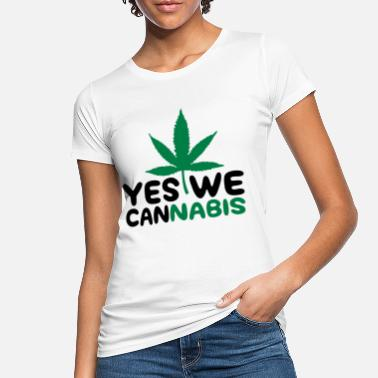 Yes We Cannabis Yes We Cannabis! - Vrouwen bio T-shirt