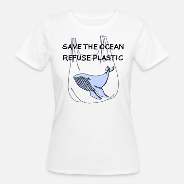 Save Oceans Save the ocean - Women's Organic T-Shirt