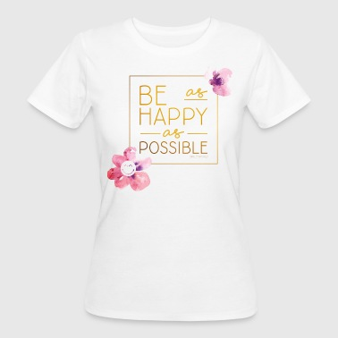 Be Happy SmileyWorld Be as happy as possible - T-shirt bio Femme