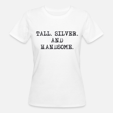 Handsome Family Tall Silver and Handsome - Women's Organic T-Shirt
