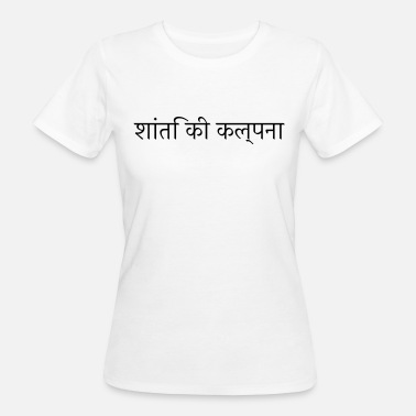 Hindi Imagine Peace, Hindi - Frauen Bio-T-Shirt