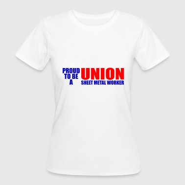 Proud Union Sheet Metal Worker - Women's Organic T-Shirt